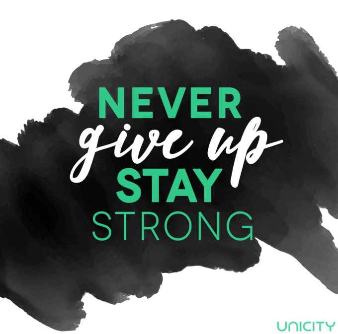 Never give up stay strong