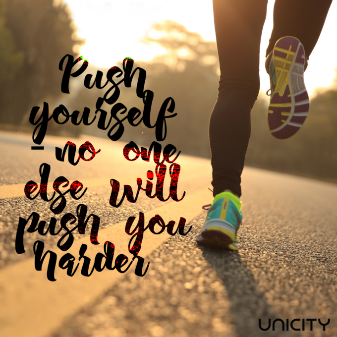 Push Yourself- No one else will