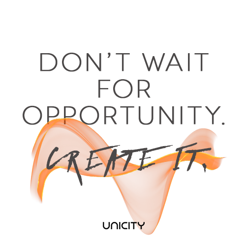 Don't wait for opportunity